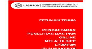 PETUNJUK TEKNIS PENDAFTARAN PENELITIAN DAN PKM ONLINE MELALUI SIPP LP2MP3M ISI SURAKARTA